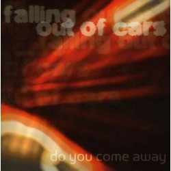 Falling Out Of Cars - Do You Come Away 7""