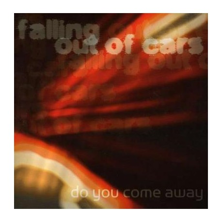 """Falling Out Of Cars - Do You Come Away 7"""""""