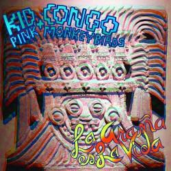 Kid Congo And The Pink Monkey Birds - La Arana Es La Vida