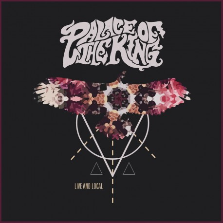 Palace Of The King - Live And Local