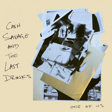 Cash Savage And The Last Drinks - One Of Us