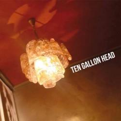 Ten Gallon Head - Ten Gallon Head