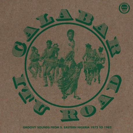 Various - Calabar-Itu Road: Groovy Sounds From S. Eastern Nigeria 1972-1982