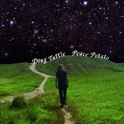 Doug Tuttle - Peace Potato
