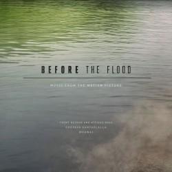 Trent Reznor / Atticus Ross, Mogwai, Gustavo Santaolalla - Before The Flood