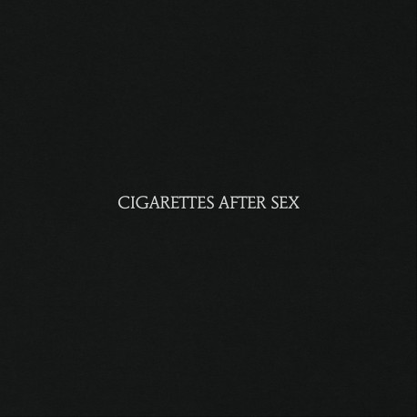 Cigarettes After Sex - S/T