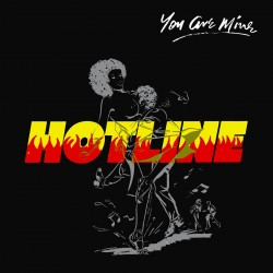 Hotline - You Are Mine