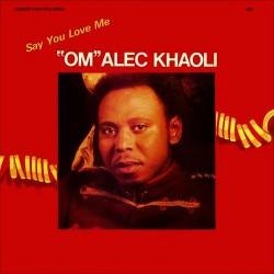 Om Alec Khaoli - Say You Love Me