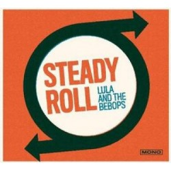 Lula And The Bebops - Steady Roll