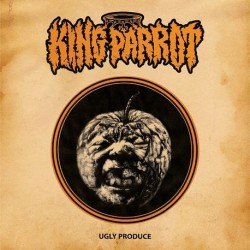 King Parrot - Ugly Produce (LTD Orange and Black Splatter Vinyl)