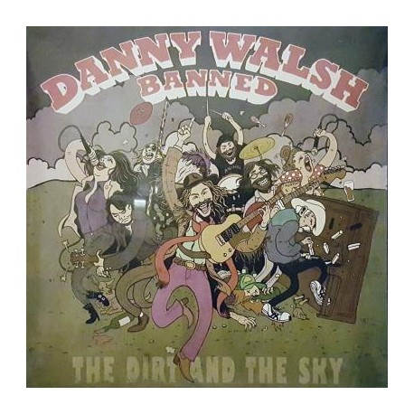 Danny Walsh Banned - The Dirt And The Sky