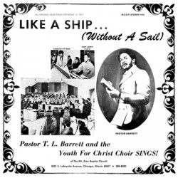 Pastor T L Barrett And The Youth - Like A Ship (Without A Sail)