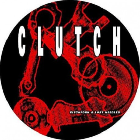 Clutch - Pitchfork And Lost Needles (LTD Pic Disc)