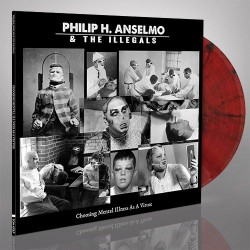 Philip H. Anselmo And The Illegals - Choosing Mental Illness As A Virtue (Red/Black Vinyl)
