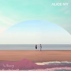 Alice Ivy - I'm Dreaming