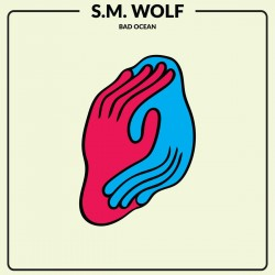 S.M. Wolf - Bad Ocean (LTD Blue Vinyl)