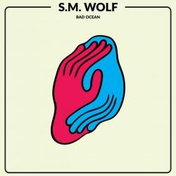 S.M. Wolf - Bad Ocean