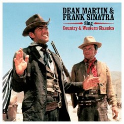 Martin, Dean & Frank Sinatra - Sings Country & Western Classics