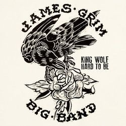 James Grim - King Wolf / Hard To Be