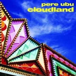 Pere Ubu - Cloudland