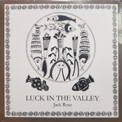 Jack Rose - Luck In The Valley