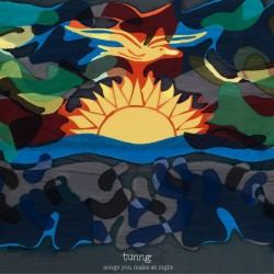"Tunng - Songs You Make At Night (Blue Vinyl + Bonus 7"")"