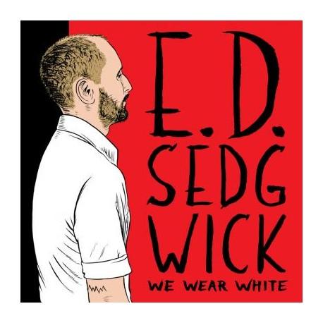 E.d. Sedgwick - We Wear White