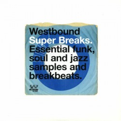 Various - Westbound Super Breaks: Essential Funk, Soul And Jazz Samples And Breakbeats