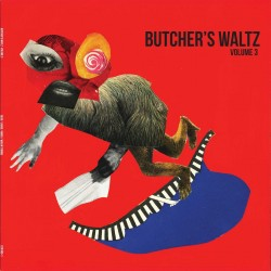 Various - A Butcher's Waltz Volume 3