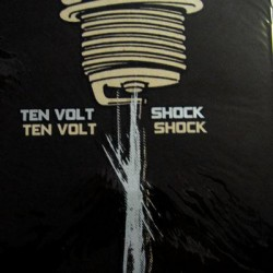 Ten Volt Shock - Ten Volt Shock