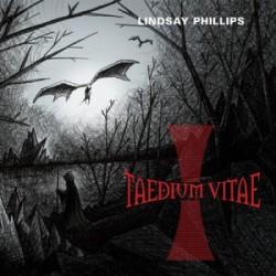 Lindsay Phillips - Taedium Vitae