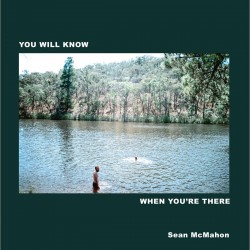 Sean Mcmahon - You Will Know When You're There