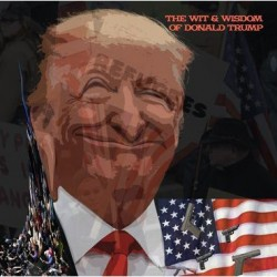Donald Trump - The Wit & Wisdom Of Donald Trump (Dayglow Orange)