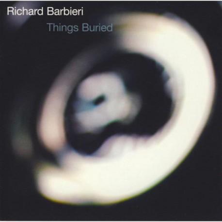 Richard Barbieri - Things Buried