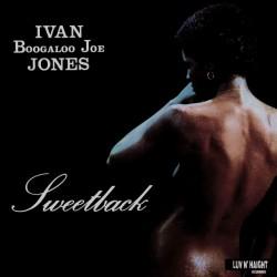 Ivan 'Boogaloo' Joe Jones - Sweetback (LTD Coloured Vinyl)