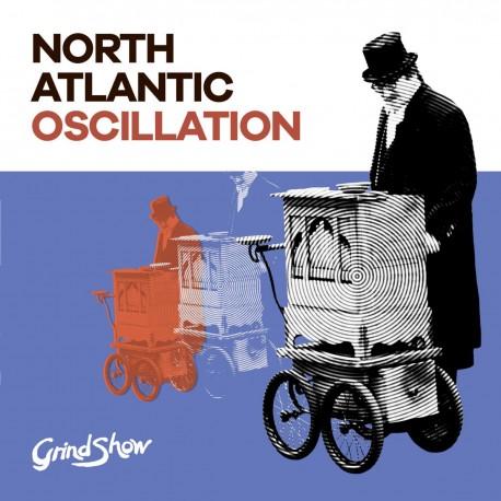 North Atlantic Oscillation - Grind Show