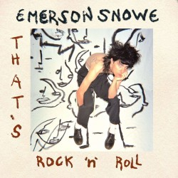 Emerson Snowe - That's Rock 'n' Roll