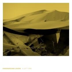 Underground Lovers - A Left Turn