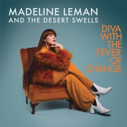 Madeline Leman & The Desert Swells - Diva With The Fever Of Change