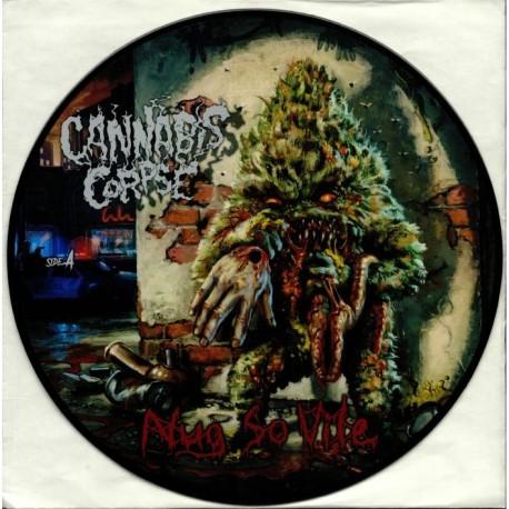 Cannabis Corpse - Nug So Vile (LTD Pic Disc)
