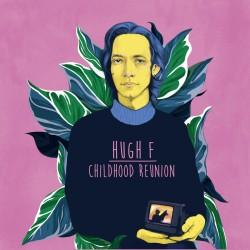Hugh F - Childhood Reunion
