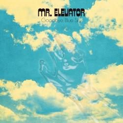 Mr. Elevator - Goodbye Blue Sky