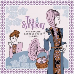 Various - Tea & Symphony: The English Baroque Sound 1968-1974