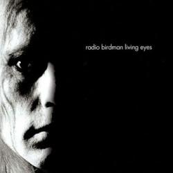 Radio Birdman - Living Eyes (Rockfield Version)