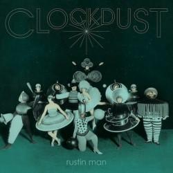 Rustin Man - Clockdust (Deluxe Edition)