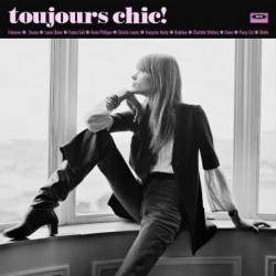 Various - Toujours Chic!: More French Girl Singers Of The 1960s
