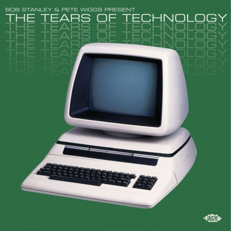 Various - Bob Stanley & Pete Wiggs Present: The Tears Of Technology