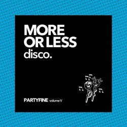 Various - Partyfine Volume V: More Or Less Disco.