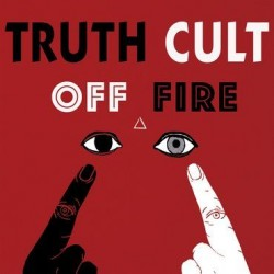 Truth Cult - Off Fire