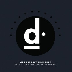 diSEMBOWELMENT - Dusk / Deep Sensory Procession Into Aural Fate